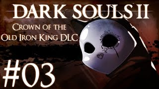 Dark Souls 2 Crown Of The Old Iron King DLC Part 3