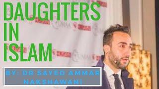 Sayed Ammar Nakshawani - The Status of Daughters in Islam