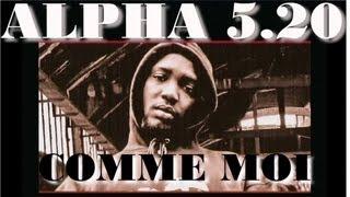 Alpha 5.20 Comme Moi
