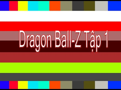 7 Viên Ngọc Rồng phần 3 - Dragon Ball Z - Tập 1/92
