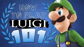 HOW TO PLAY LUIGI 101 - Super Smash Bros. for Wii U