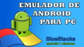 Instalar Emulador De Android Para PC BlueStacks