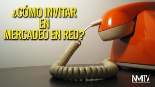 Aprende a  invitar en Mercadeo en Red