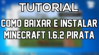 Como Baixar E Instalar Minecraft 1.6.2 Pirata