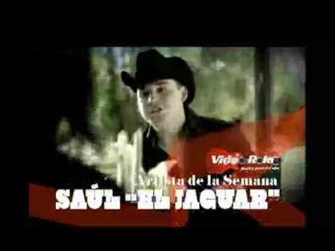 SAUL EL JAGUAR EL ARTISTA DEL MOMENTO EN VIDEOROLA SI PUEDES PERDONARME 2012