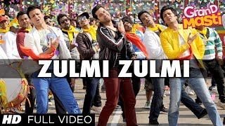 Zulmi Zulmi - Grand Masti