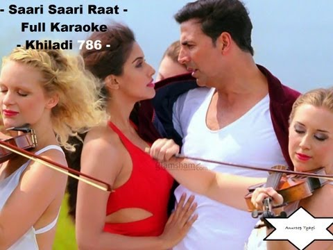 Saari Saari Raat (Khiladi 786) Full Karaoke...x....x :) :)