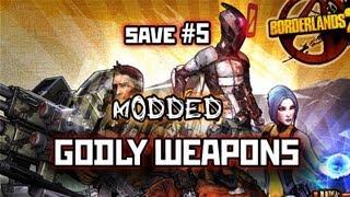 Borderlands 2 Godly Modded Gun Save #5