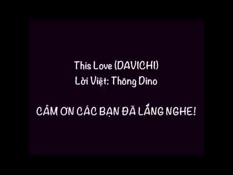 This Love - Davichi [Lời Việt: Thông Dino ]