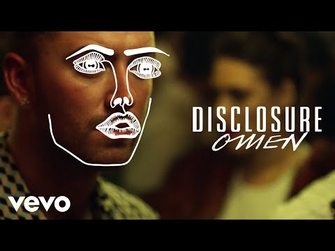DISCLOSURE  Omen ft. Sam Smith