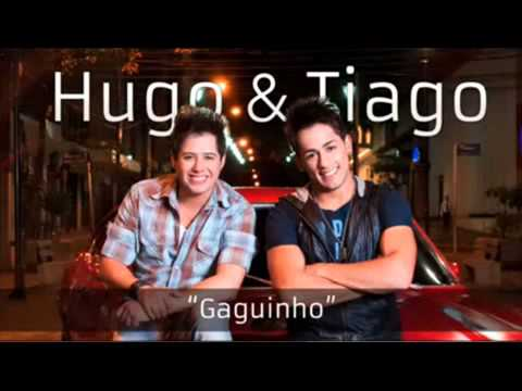 Hugo e Tiago - Gaguinho