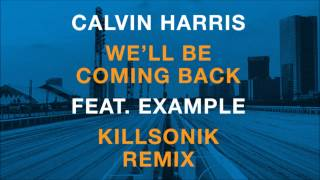 Calvin Harris Feat. Example We'll Be Coming Back
