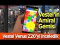 Vestel Venus Z20 yi inceledik