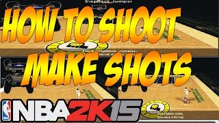 Nba 2k15 HOW TO SHOOT AND MAKE GOOD SHOTs Tutorials Feat