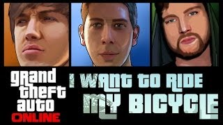 Grand Theft Auto 5 Online I Want To Ride My Bicycle
