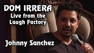 Laugh Factory: Dom Irrera Live from the Laugh Factory with Johnny Sanchez (Comedy Podcast)