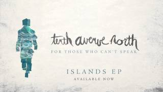Tenth Avenue North For Those Who Can't Speak Islands