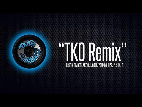 T.K.O. REMIX JUSTIN TIMBERLAKE ft.  J. COLE YOUNG CHIZZ PUSHA, T.