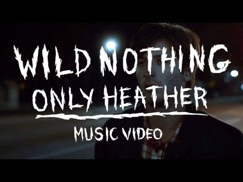 Wild Nothing – Only Heather
