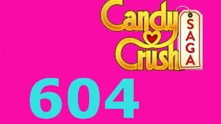 Candy Crush Saga Level 604 Livello 604
