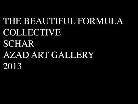 THE BEAUTIFUL FORMULA COLLECTIVE, 'Schar', Azad Art Gallery, Tehran 2013