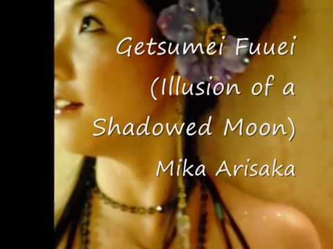Getsumei Fuuei (Illusion of a Shadowed Moon) by Mika Arisaka *With English Lyrics*