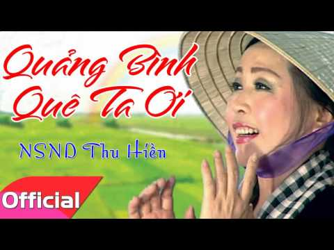 Quảng Bình Quê Ta Ơi - NSND Thu Hiền [Official Audio]