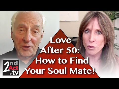 Love After 50: How to Seriously Seek Your Soulmate! What Women Need to Know!