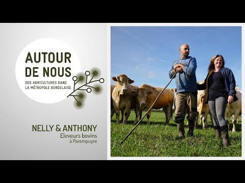 Autour de Nous - Épisode 4 - Nelly & Anthony - Éleveurs bovins à Parempuyre