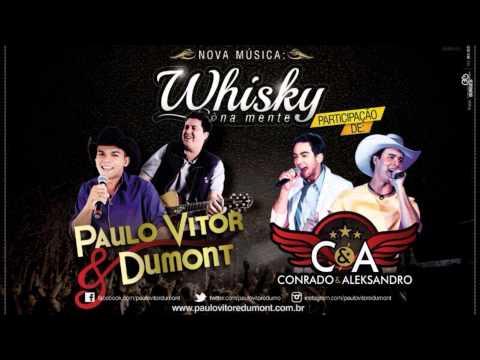 Paulo Vitor e Dumont - Whisky na Mente part. Conrado e Aleksandro