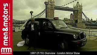 1997 LTI TX1 Overview - London Motor Show