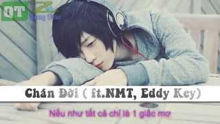 Chán Đời (ft. NMT, Eddy Key) [Vietsub+Kara]