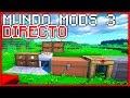 EPISODIO EN DIRECTO 3 MUNDO MODS 3 Minecraft Survival
