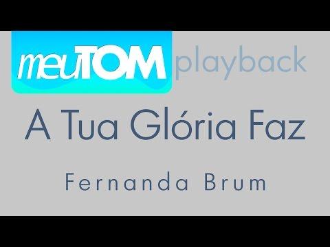 A Tua Glória Faz - Fernanda Brum - TOM PARA HOMENS - Playback