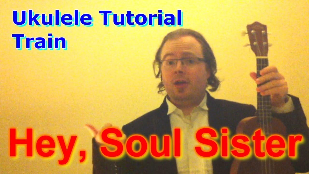 Hey, Soul Sister - Train (Ukulele Tutorial) - YouTube