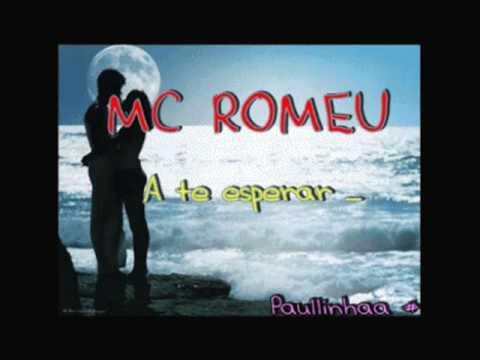 Mc Romeu A te esperar ♥
