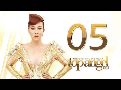 TGT3's Next Top Angel 2015 - Tập 5: Đa Sắc Thái