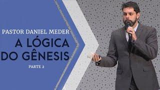07/07/19 - A Lógica do Gênesis - Parte 02 - O Perdão de Caim - Pr. Daniel Meder