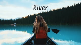 River | Spring Chillstep Mix