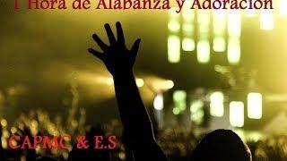 1 Hora De Alabanzas Y Adoracion Musica Cristiana
