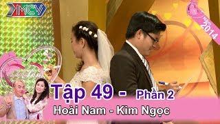Chồng gây ấn tượng Vợ đã làm sập giảng đường đại học cả hai đang học   Hoài Nam – Kim Ngọc   VCS 49