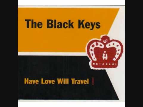 the black keys have love will travel youtube. Black Bedroom Furniture Sets. Home Design Ideas