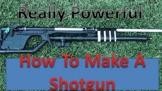 [How To Make An Air Power Shotgun]