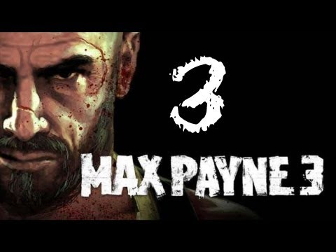 Max Payne 3 Walkthrough - Part 3 Chapter 3 (Just Another Day At The Office 1/2)