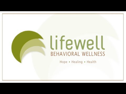 Lifewell Behavioral Wellness - Overview