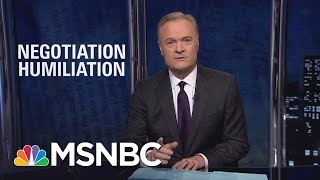 President Donald Trump's First Negotiation Was A Humiliation   The Last Word   MSNBC