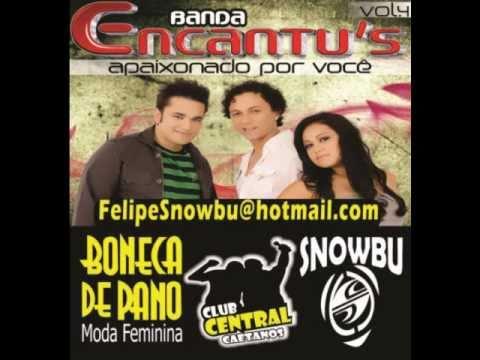 BANDA ENCANTUS   Novo sucesso Quero fala de amor  01  Felipe Snowbu