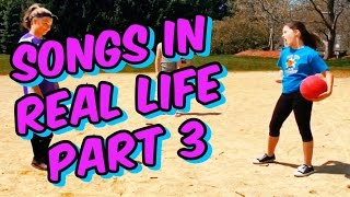 Songs in Real Life - Part 3