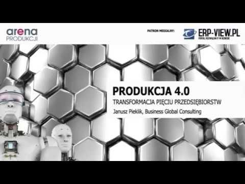Produkcja 4.0 - transformacja pięciu przedsiębiorstw - JANUSZ PIEKLIK - ARENA PRODUKCJI 2018