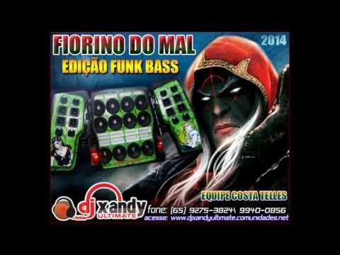 FIORINO DO MAL VS EQUIPE COSTA TELLES FUNK BASS 2014] DJ XANDY ULTIMATE